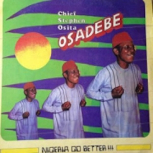 Nigeria Go Better BY Chief Osita Stephen Osadebe